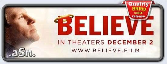 Believe (2016) BRRIP 720P + 1080P ETRG [ MP4 1Link ]