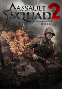 Assault Squad 2: Men of War Origins | PC | RePack от xatab