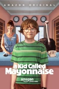 download series A Kid Called Mayonnaise S01E01 Pilot