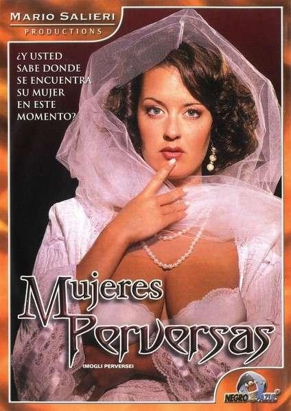 Развращенные жёны | Mogli perverse / Mujeres perversas