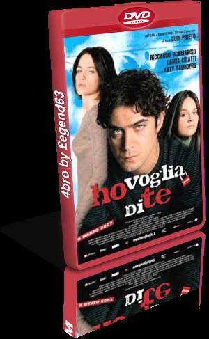 Ho voglia di te (2006).avi DvdRip AC3 iTA