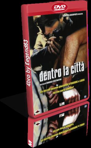 Dentro la citta' (2004).avi DvdRip AC3 iTA