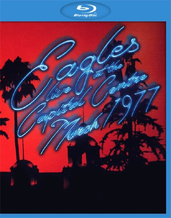 The Eagles - Live At the Capital Centre, March 1977 (2013) BluRay Full AVC LPCM DTS-HD ENG