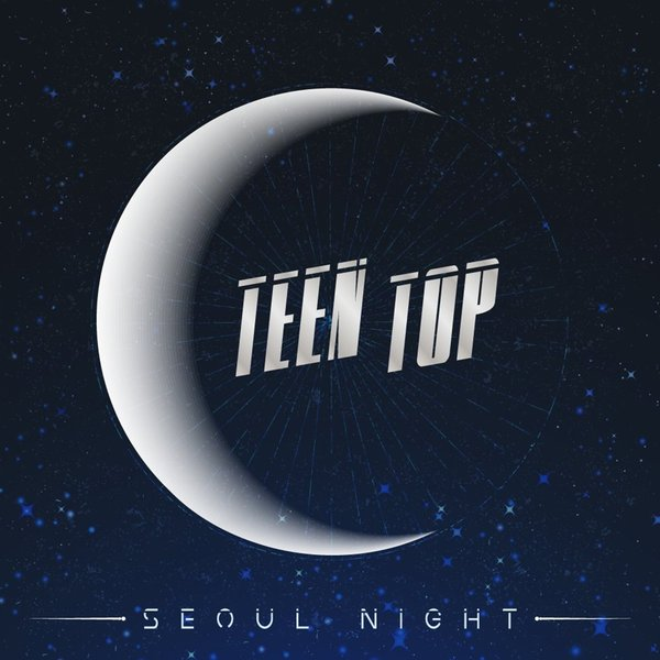 [Mini Album] TEEN TOP – SEOUL NIGHT (MP3)