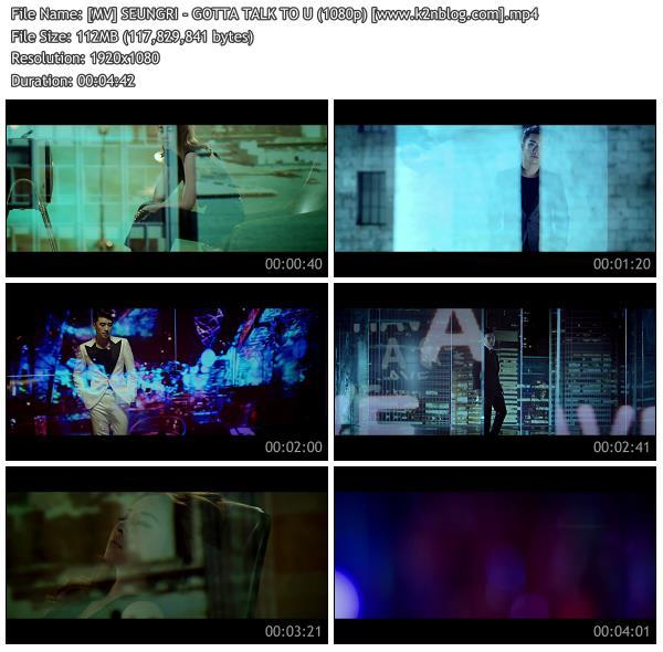 [MV] SEUNGRI - GOTTA TALK TO U [HD 720p Youtube]
