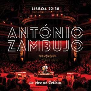 ANTÓNIO ZAMBUJO Lisboa 22:38