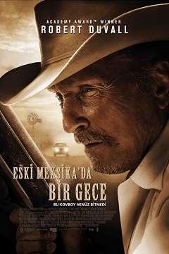 Eski Meksikada Bir Gece – A Night in Old Mexico - 2013 Türkçe Dublaj MKV indir