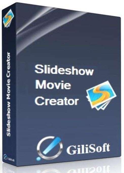 GiliSoft SlideShow Movie Creator Pro v7.0.0