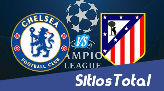 Chelsea vs Atletico de Madrid en Vivo