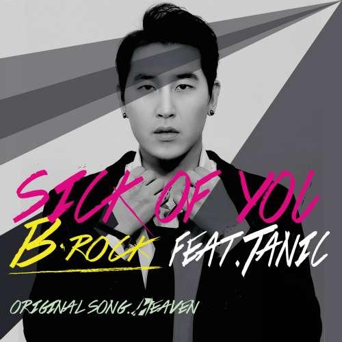 [Single] B-Rock - Sick Of You