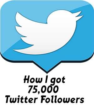 How I got 75,000 Twitter Followers