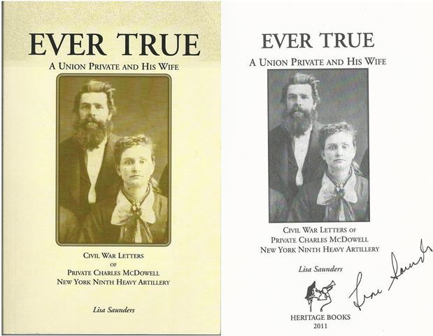 Ever True: Civil War Letters of Private Charles McDowell, New York Ninth Heavy Artillery, Saunders, Lisa