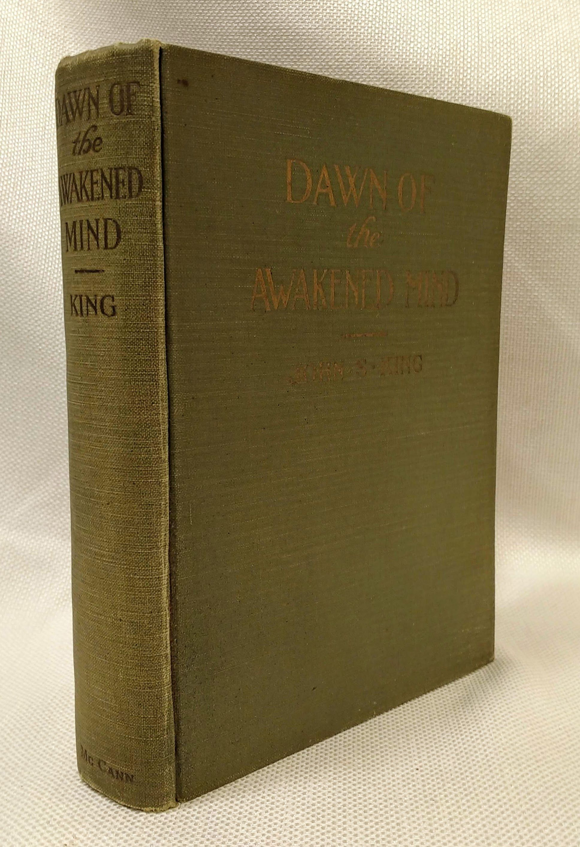 Dawn of the Awakened Mind [Story of the Canadian Society for Psychical Resarch], King, John S. (president)
