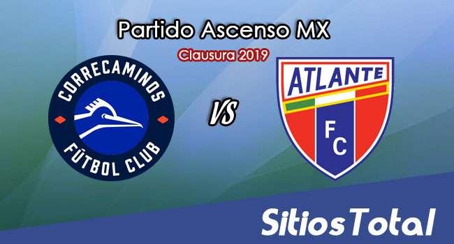 Ver Correcaminos vs Atlante en Vivo – Ascenso MX en su Torneo de Clausura 2019