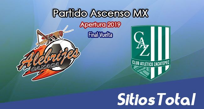 Ver Alebrijes de Oaxaca vs Atlético Zacatepec en Vivo – Gran Final – Ascenso MX en su Torneo de Apertura 2019