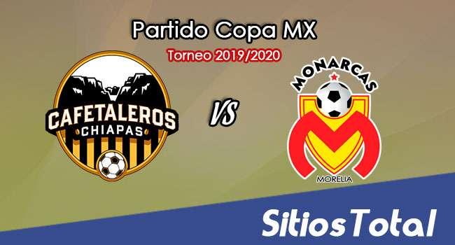 Cafetaleros de Chiapas vs Monarcas Morelia en Vivo – Octavos de Final – Copa MX – Miércoles 22 de Enero del 2020