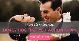 Trọn bộ khóa học Tâm lý học tình yêu và hôn nhân
