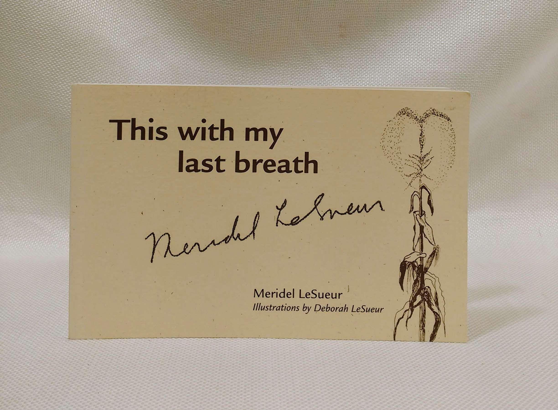 This with My Last Breath, Le Sueur, Meridel; Le Sueur, Deborah [Illustrator]
