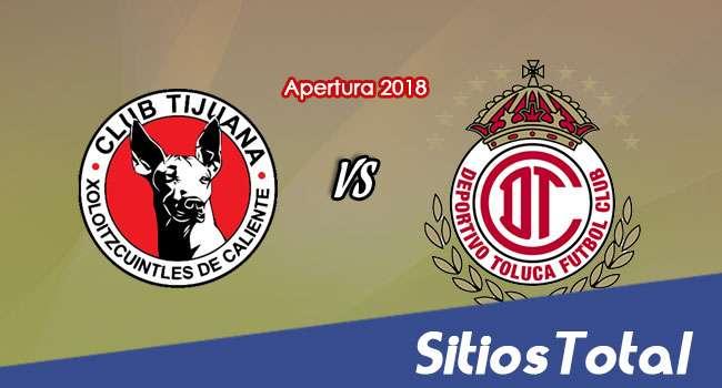 Xolos Tijuana vs Toluca en Vivo – Copa MX – Miércoles 8 de Agosto del 2018