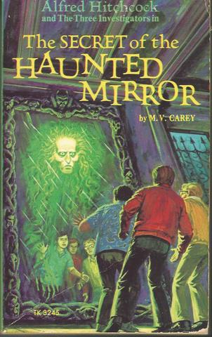 The Secret of the Haunted Mirror  (Three Investigators), Carey, Mary V.