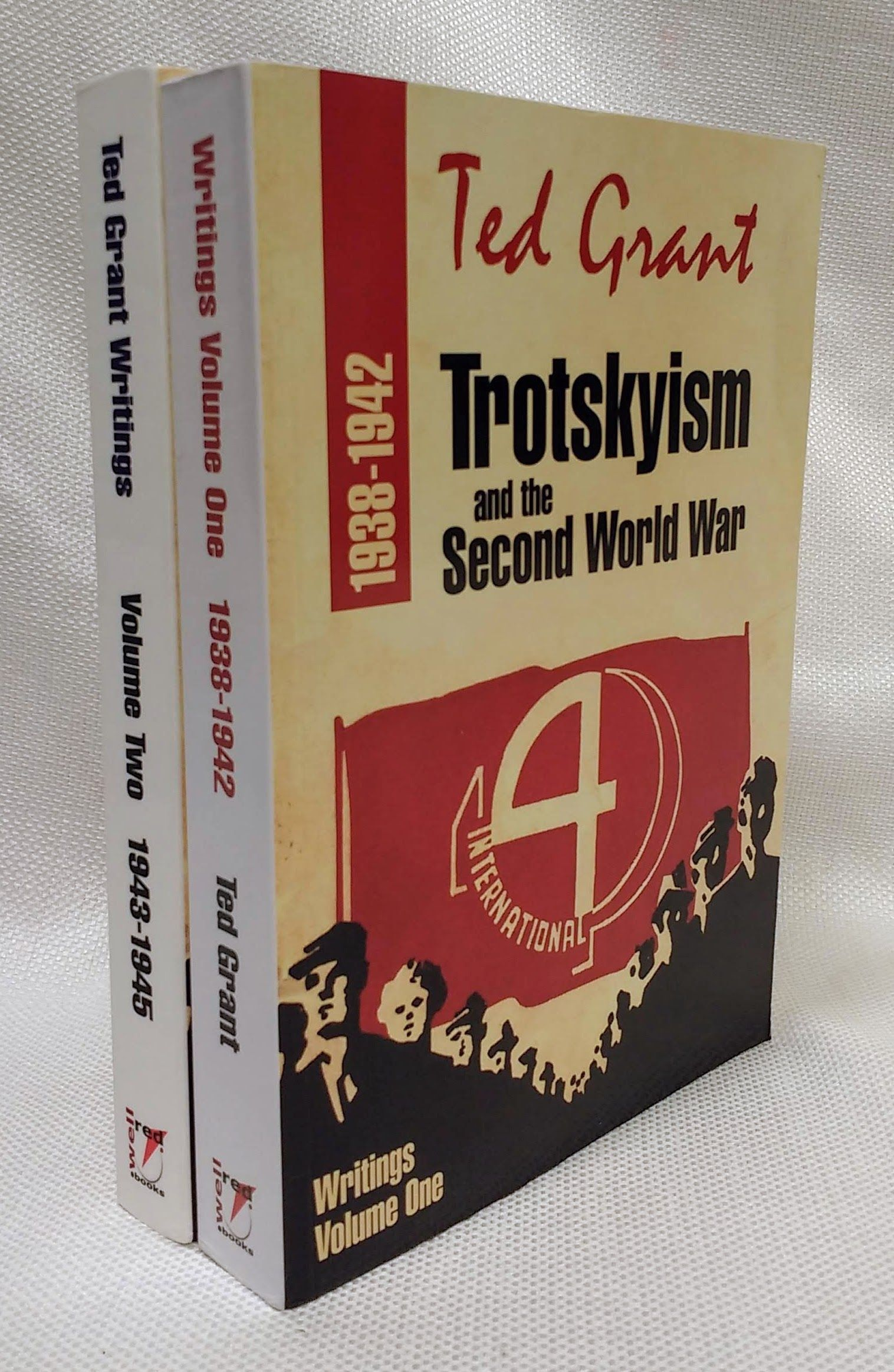 Trotskyism and the Second World War 1938-1942; Trotskyism and the Second World War 1943-1945 (Writings Vols. One & Two), Grant, Ted