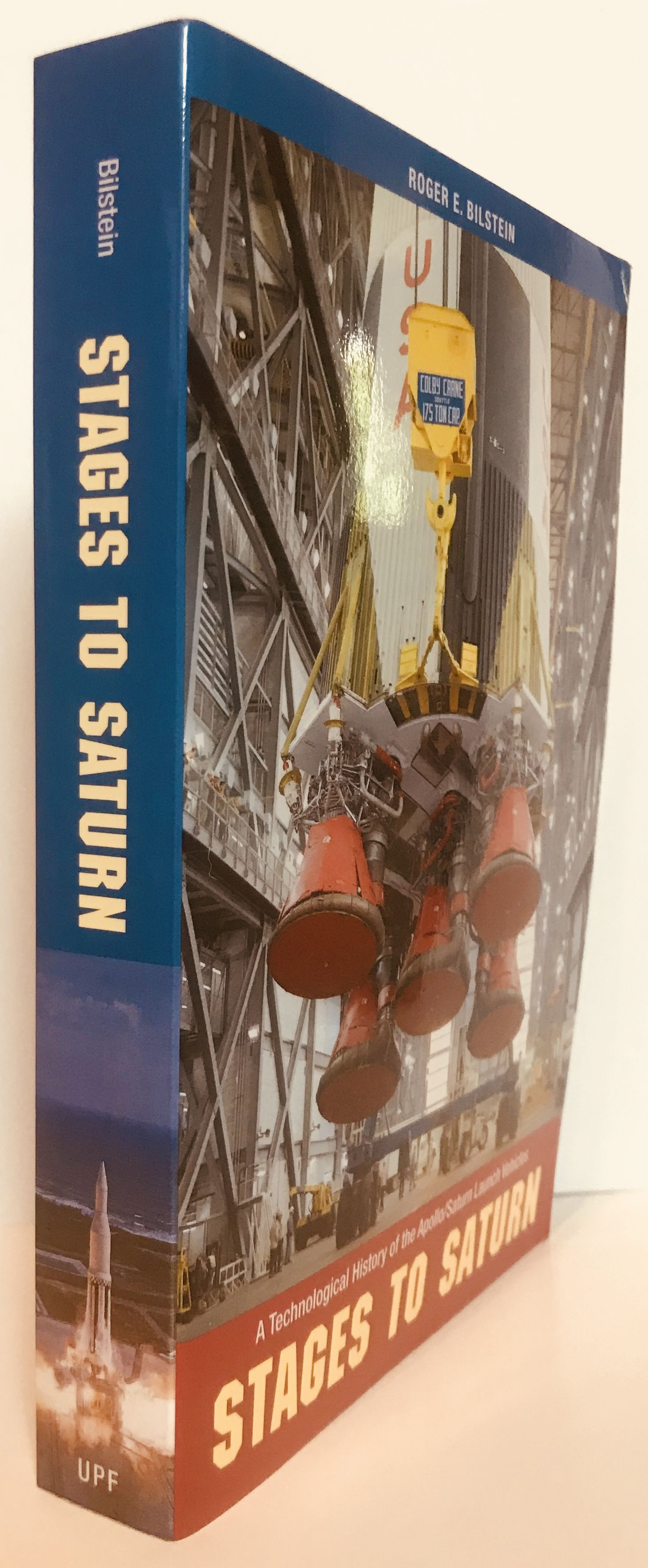 Stages to Saturn: A Technological History of the Apollo/Saturn Launch Vehicles, Bilstein, Roger