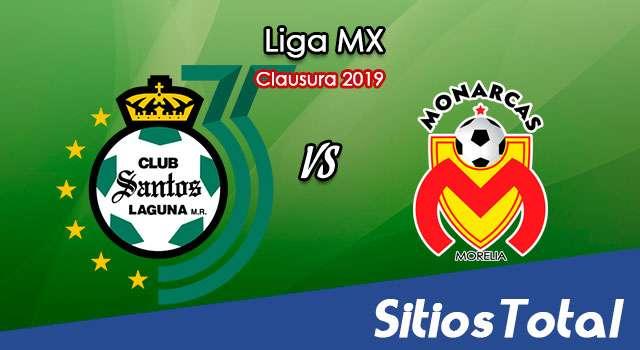 Ver Santos vs Monarcas Morelia en Vivo – Clausura 2019 de la Liga MX