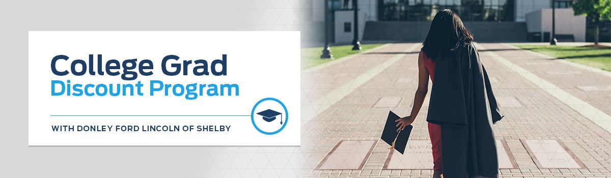 Ford College Grad Discount Program at Donley Ford Lincoln of Shelby
