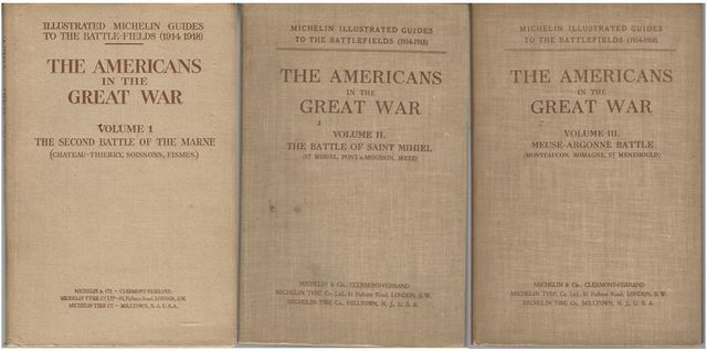 Americans in the Great War. 3 vols. Second Battle of the Marne, Battle of Saint Mihiel, Meuse-Argonne Battle. Michelin Illustrated Guides to the Battlefields 1914-1918., Michelin.