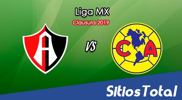 Ver Atlas vs América en Vivo – Clausura 2019 de la Liga MX