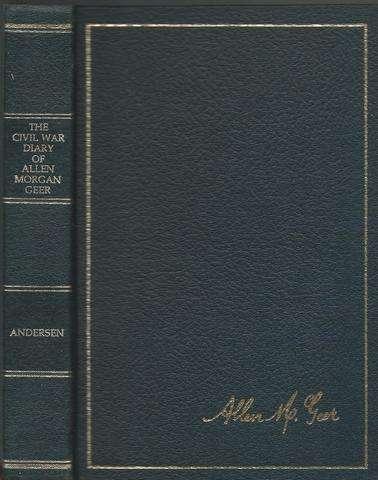 The Civil War Diary of Allen Morgan Geer, Twentieth Regiment, Illinois Volunteers, Andersen, Mary Ann ( Editor )