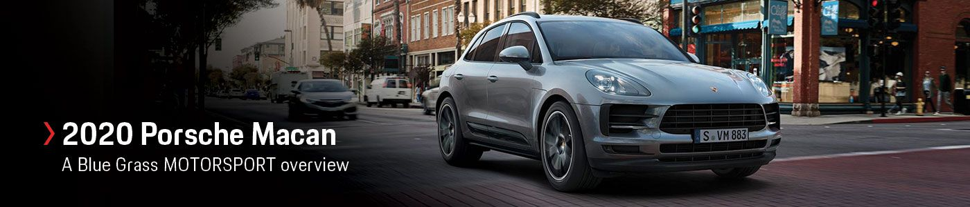 2020 Porsche Macan Model Review with Prices, Photos, & Specs at Blue Grass MOTORSPORT