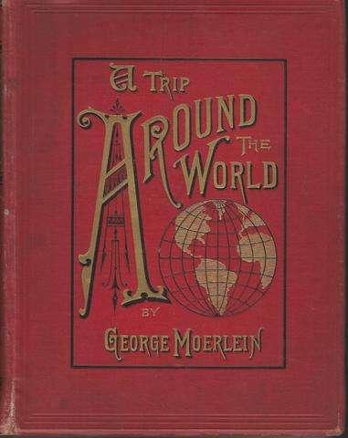A Trip Around the World, George Moerlein