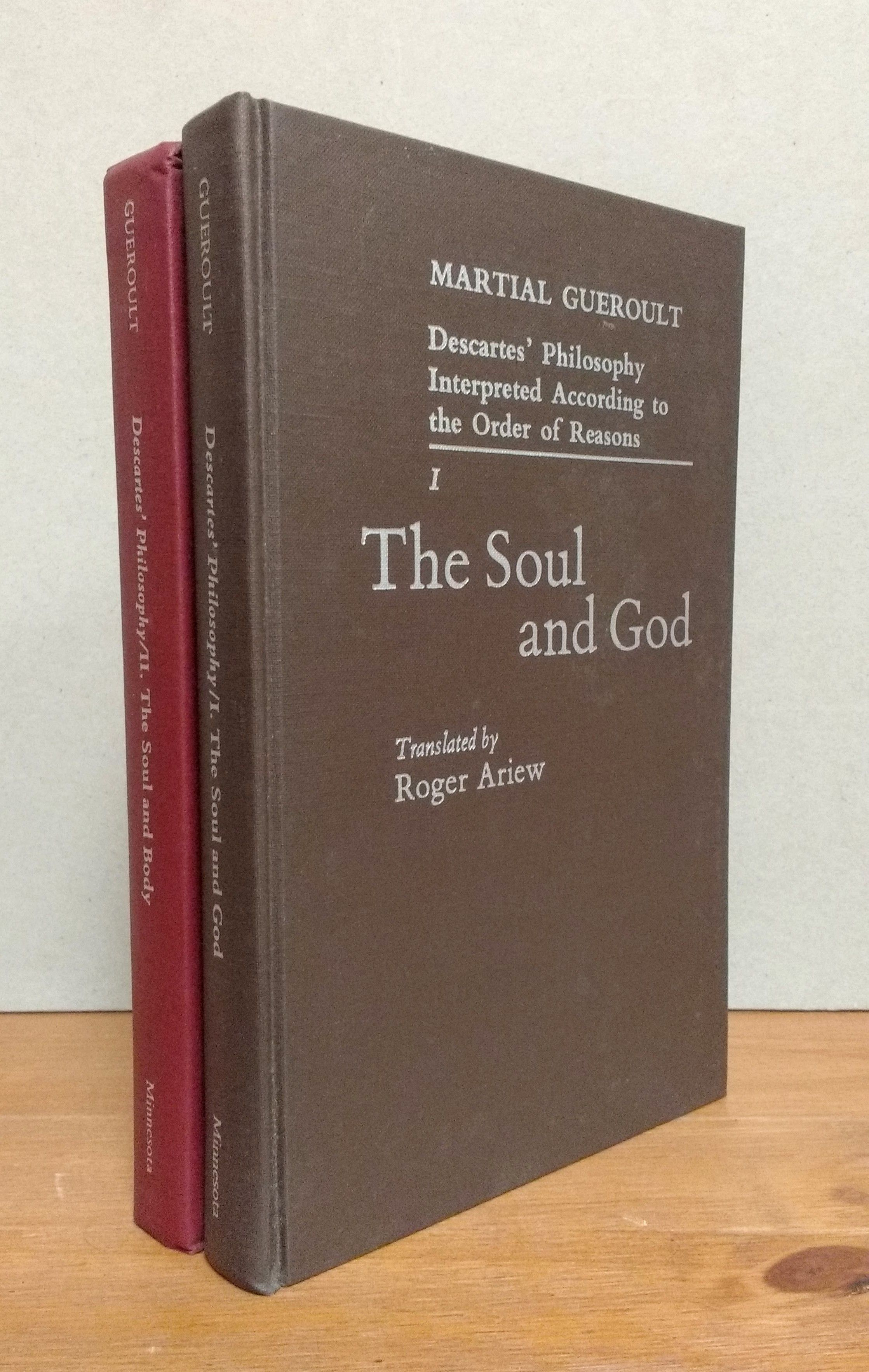Descartes' Philosophy Interpreted According to the Order of Reasons: The Soul and God [and] The Soul and the Body (Volumes I & II), Gueroult, Martial; Roger Ariew [Translator]