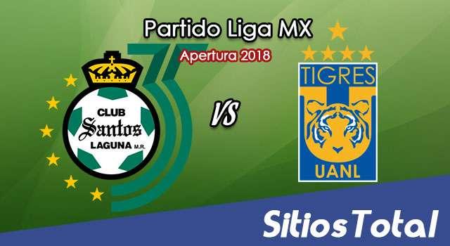 Ver Santos vs Tigres en Vivo – Apertura 2018 de la Liga MX
