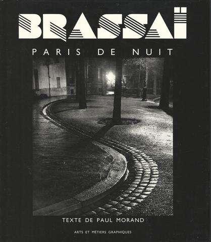 Paris De Nuit, Brassai; Paul Morand