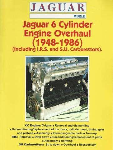 Jaguar 6 Cylinder Engine Overhaul: 1948-1986 (Including I.R.S. and S.U. Carburettors), Motorbooks International