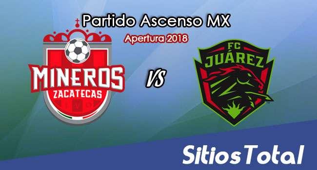 Ver Mineros de Zacatecas vs FC Juarez en Vivo – Ascenso MX en su Torneo de Apertura 2018