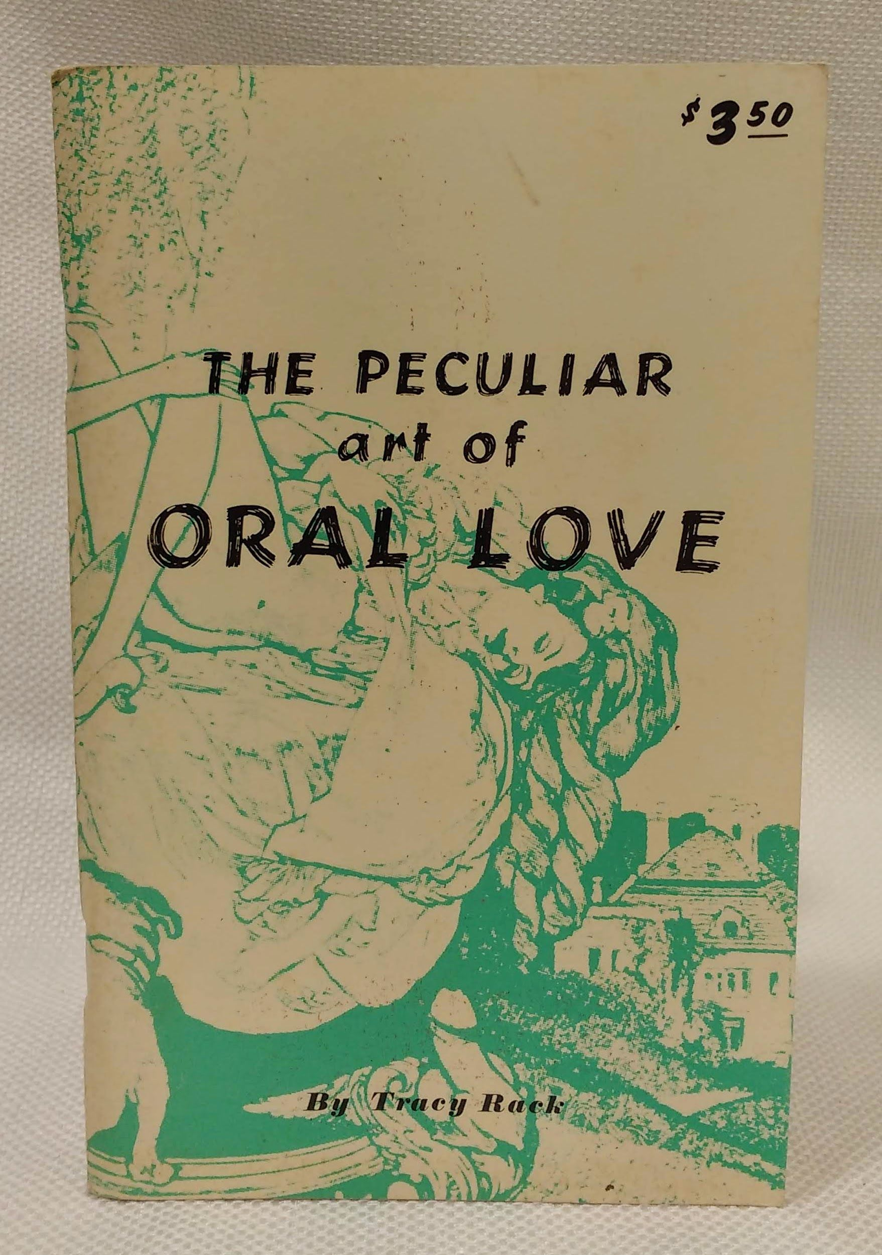 The Peculiar Art of Oral Love, Tracy Rack; Unknown [Photographer]
