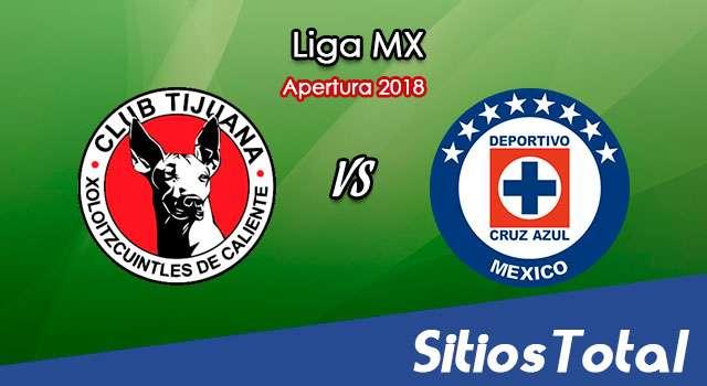 Ver Xolos Tijuana vs Cruz Azul en Vivo – Apertura 2018 de la Liga MX