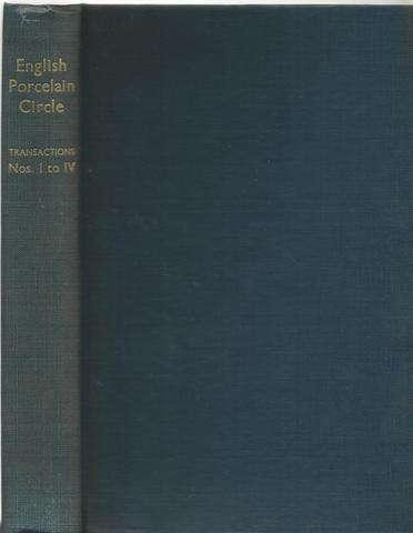 English Porcelain Circle. Transactions. Volume 1. Transactions I to IV. 1928-1932, Editor