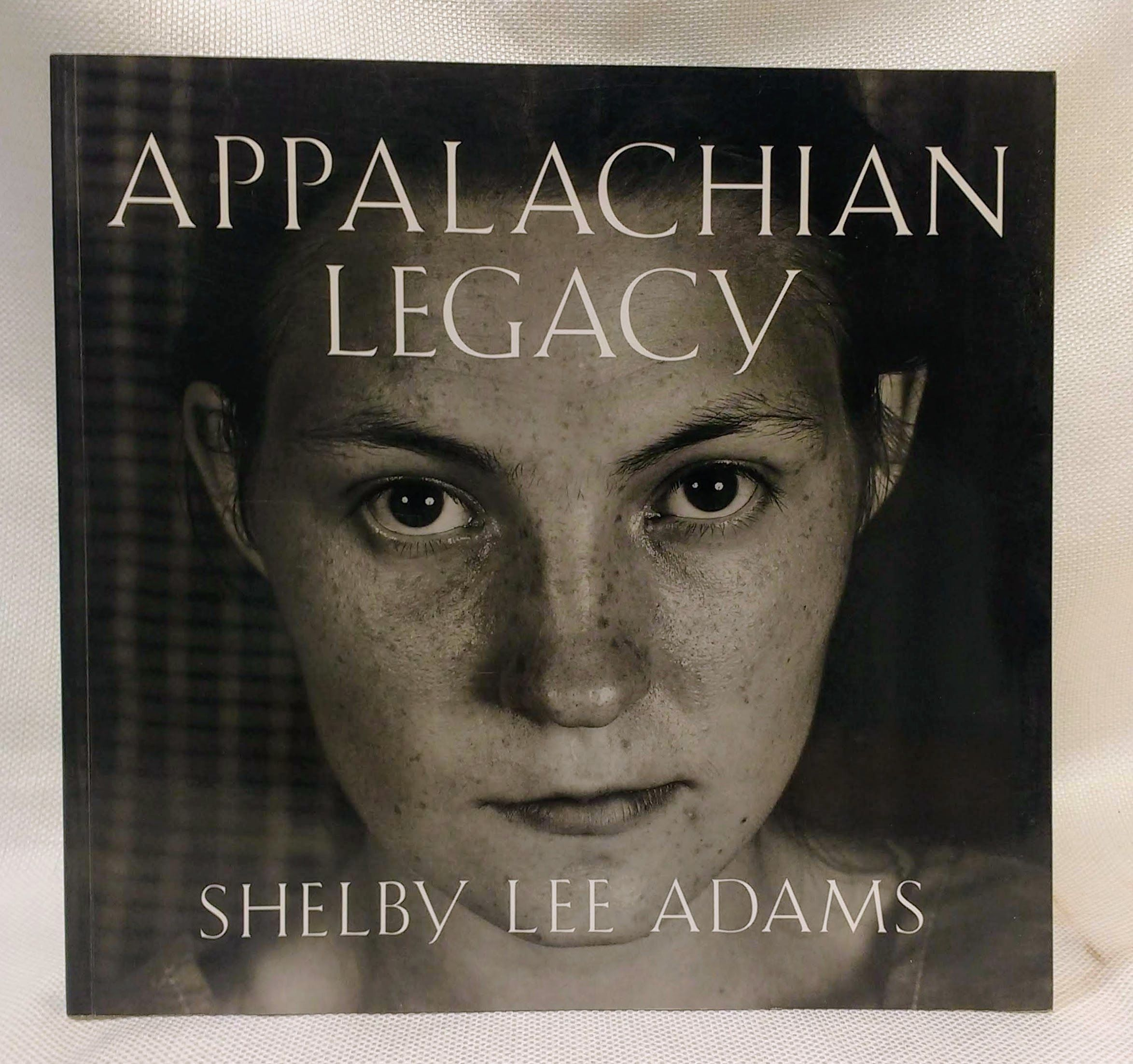 Appalachian Legacy: Photographs, Adams, Shelby Lee