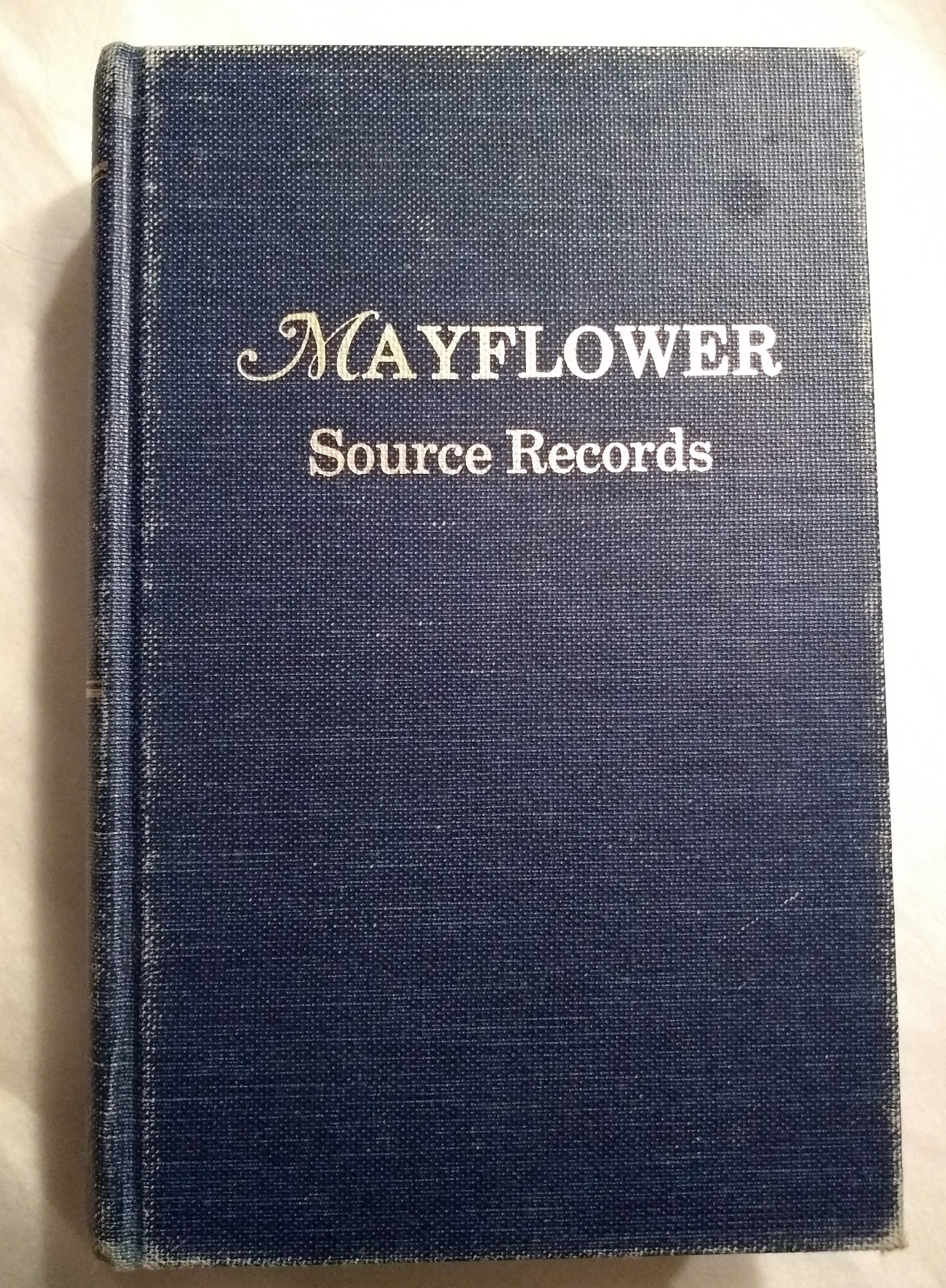 Mayflower Source Records: Primary Data Concerning Southeastern Massachusetts, Cape Cod, and the Islands of Nantucket and Martha's Vineyard