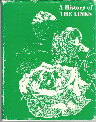 A History of The Links, Incorporated. 2nd ed., Parker, Marjorie H.