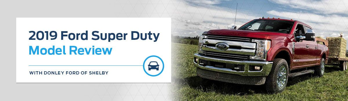 2019 Ford Super Duty Model Overview at Donley Ford of Shelby