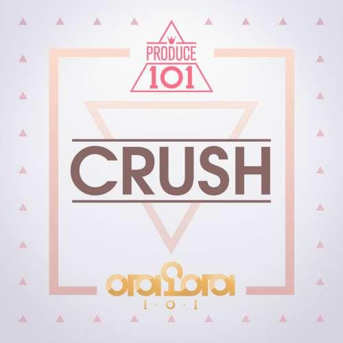 Download [Single] I O I – PRODUCE 101 – Crush (MP3 + iTunes