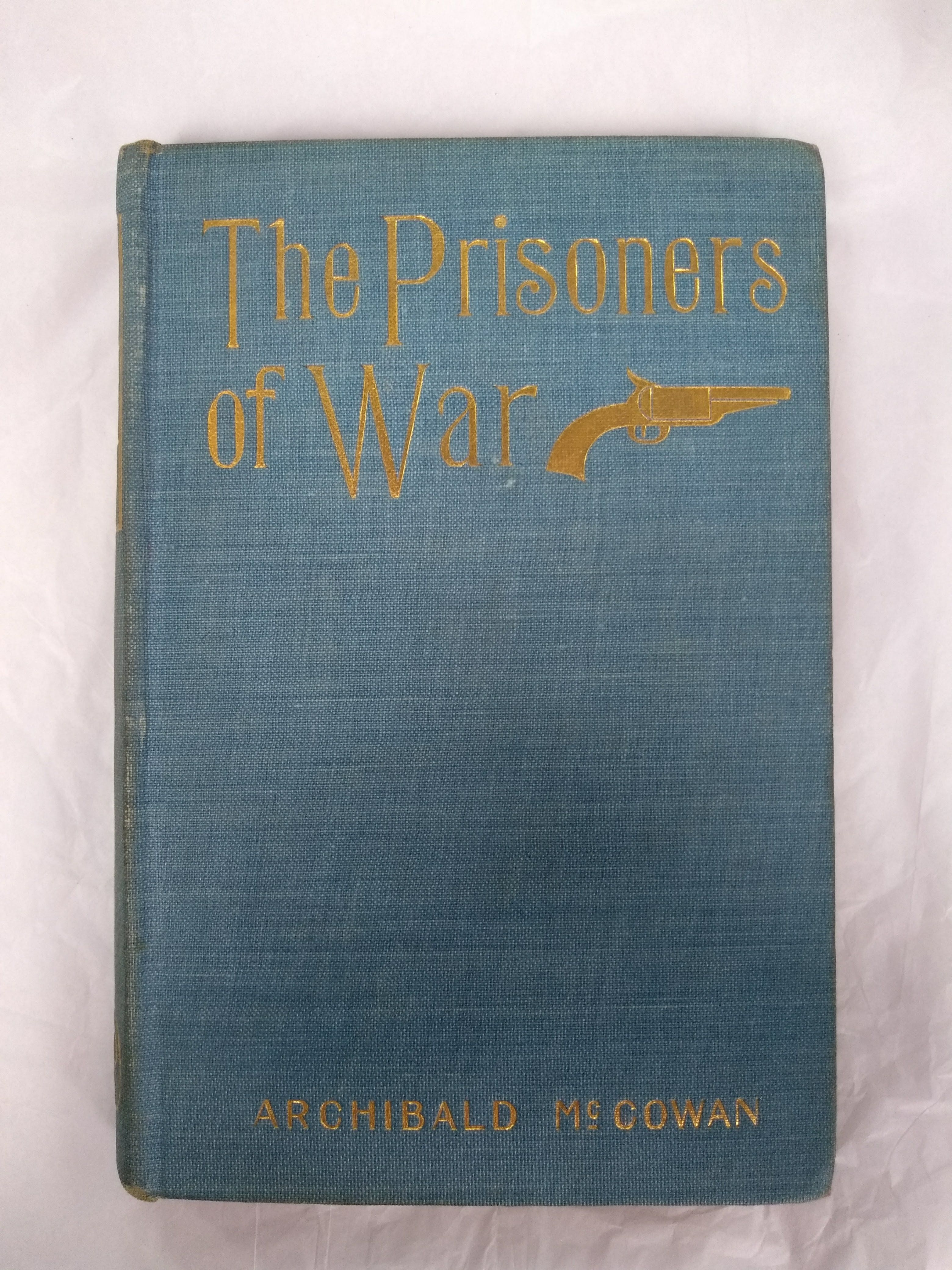 The prisoners of war: A reminiscence of the rebellion (Travels in the Confederate states), McCowan, Archibald