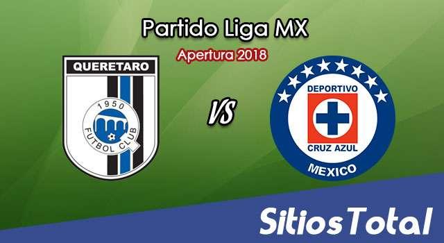 Ver Querétaro vs Cruz Azul en Vivo – Apertura 2018 de la Liga MX