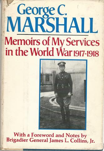 Memoirs of My Services in the World War, 1917-1918, Marshall, George C