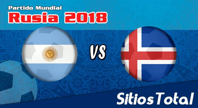 Ver Argentina vs Islandia en Vivo – Mundial Rusia 2018